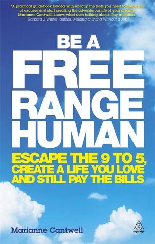 Be-a-Free-Range-Human-Escape-the-9-5-Job